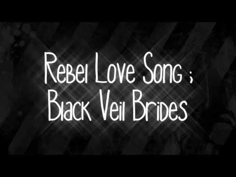 Rebel Love Song   Black Veil Brides FULL Lyrics
