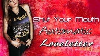 Shut Your Mouth - Automatic Loveletter Lyrics
