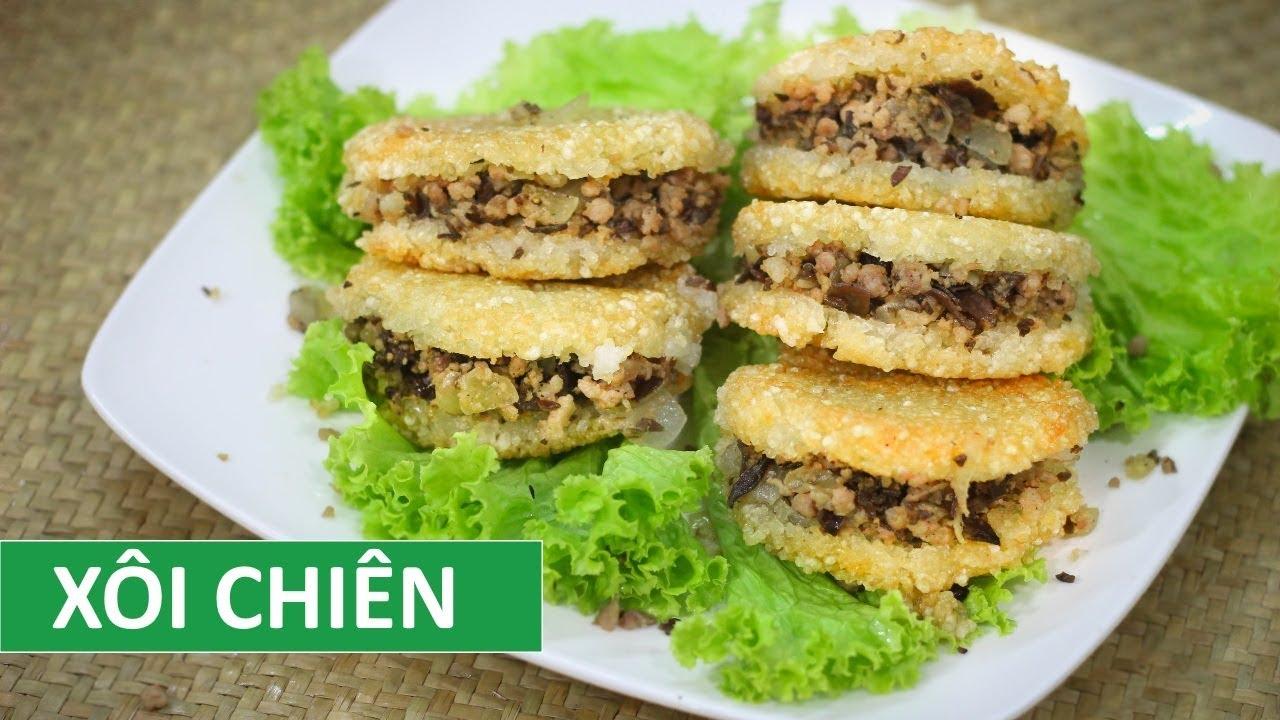 Cách làm XÔI CHIÊN nhân thịt giòn rụm ăn vặt tại nhà | Món Việt