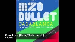 Mzo Bullet - Casablanca [Xelon/Shelter Music]