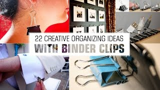 22 Organizing ideas with Binder Clips