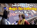 Learning To Play Magic: The Gathering at Pax West!