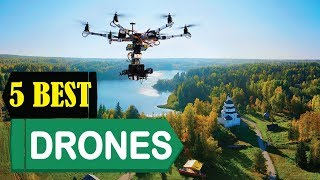 5 Best Drones 2018 | Best Drones Reviews | Top 5 Drones