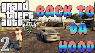 "GTA 5 Online | ""Back to the Hood"" (Ballas Hood)- Episode 2"