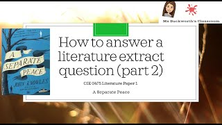 How to write an answer for the extract question for CIE IGCSE 0475 Literature: A Separate Peace(p/2)