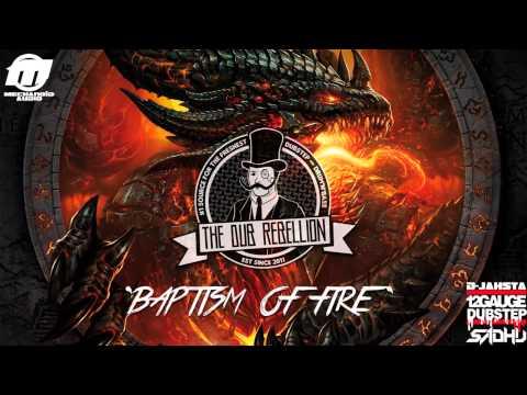 [Dubstep] D-Jahsta, 12GAUGE & Sadhu - Baptism Of Fire