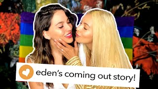 Eden's Coming Out Story || LGBTQ
