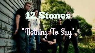 12 Stones - Nothing To Say [Lyric Video]