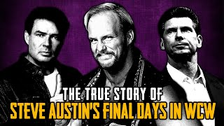 The True Story Of Steve Austin's Final Days In WCW