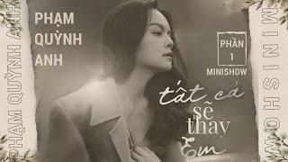 Phạm Quỳnh Anh - Minishow Tất Cả Sẽ Thay Em (Pt.1) | Live at Mây Lang Thang - 10/10/2020
