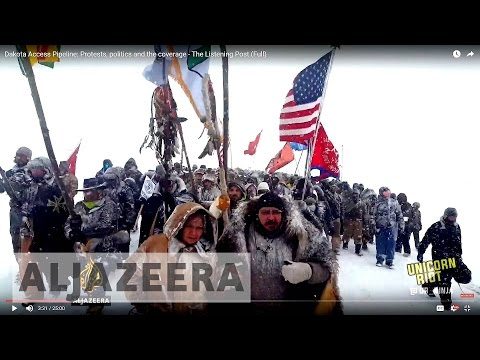 Dakota Access Pipeline: Protests, politics and the coverage - The Listening Post (Full)