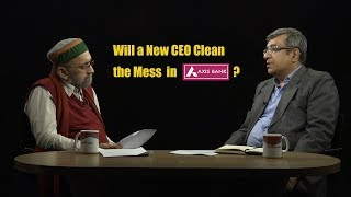 Will a New CEO Clean the Mess in Axis Bank