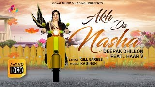 Akh Da Nasha Deepak Dhillon Haar V Free MP3 Song Download 320 Kbps
