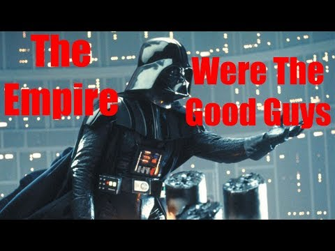 The Empire Were The Good Guys in Star Wars