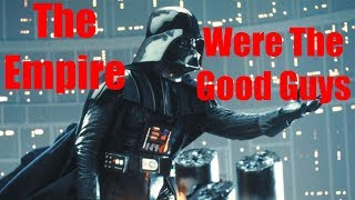 The Empire Were The Good Guys in The Star Wars Original Trilogy