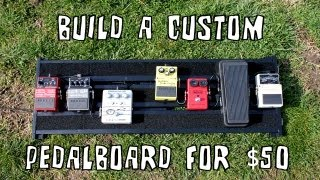 Build A Custom Guitar Pedal Board For $50