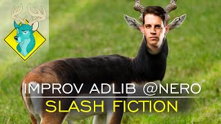 TL;DR - Improv Adlib @nero Slash Fiction