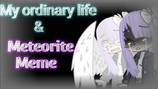 My ordinary life & Meteorite Meme .. [ Short story ]  //G.C//