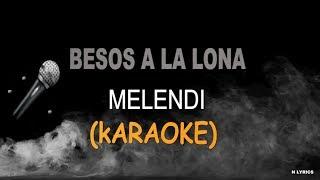 Besos A La Lona - Melendi (KARAOKE) HD