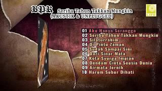 Download lagu BPR Seribu Tahun Takkan Mungkin (Akustik & Unplugged)
