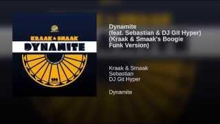 Dynamite (feat. Sebastian & DJ Git Hyper) (Kraak & Smaak