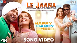 Le Jaana Official Song - Happy Hardy And Heer |Himesh Reshammiya, Navraj Hans, Harshdeep, Asees Kaur