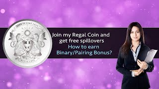 Join my massive Regal Coin Team | How to earn binary / pairing bonus? in Hindi