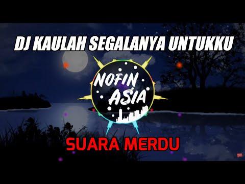 DJ Kau Lah Segalanya Untukku (Remix Full Bass Terbaru 2019)