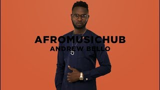 Andrew Bello - BABA O [An Afromusichub Show]
