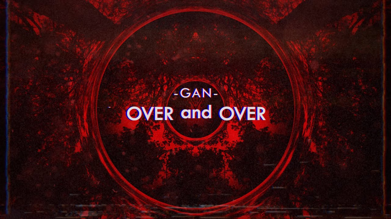 GAN - Over and Over feat. Noamm Frydman (Lyric Video)