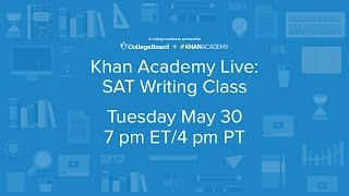Khan Academy Live: SAT Writing