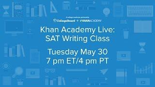 Khan Academy Live: SAT Writing
