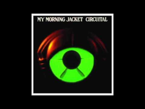 My Morning Jacket- Holdin on to Black Metal (new song) from album Circuital with lyrics