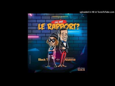 BlackT ft Abawoe..Où Est LeRapport  prd by bt