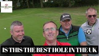 UK BEST GOLF HOLE AT WOBURN GOLF CLUB ?