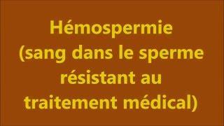 Hémospermie, sang dans le sperme   ( www.somatopathie.fr )
