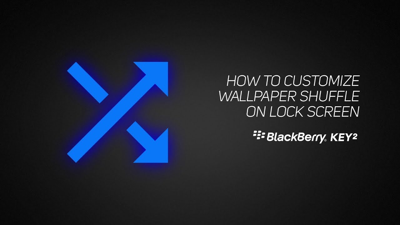 How To Customize Wallpaper Shuffle On Your Lock Screen Using BlackBerry KEY2