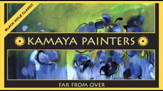 Kamaya Painters - Far From Over