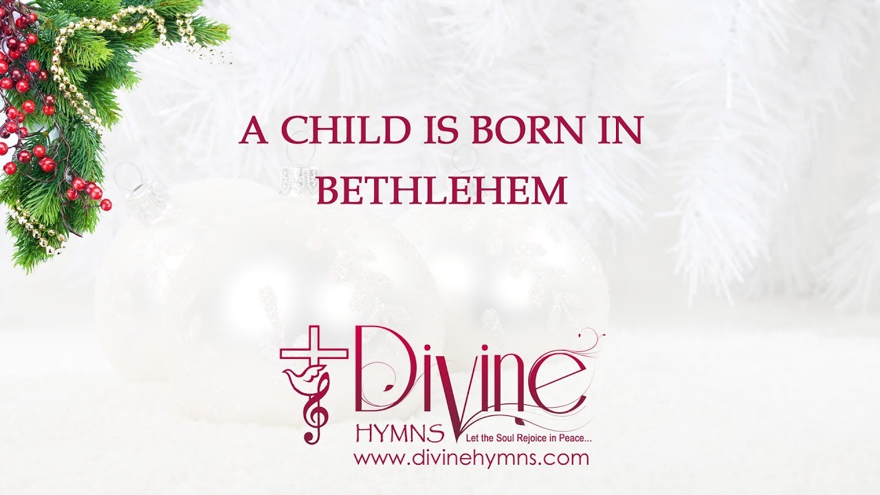 A Child Is Born In Bethlehem Christmas Song Lyrics Video - YouTube
