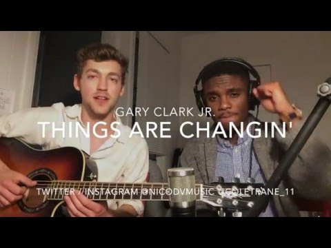 Things Are Changing (Gary Clark Jr.  Feat Coletrane Williams Freestyle)