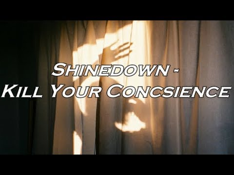 Shinedown - Kill Your Conscience (Lyric Video) HD