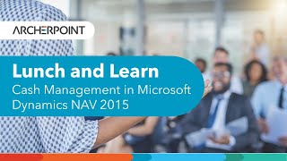 Lunch and Learn webinar: What s New in Microsoft Dynamics NAV 2015? Cash Management!