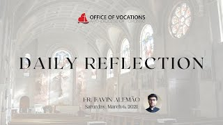 Daily reflection with Fr. Favin Alemão - Saturday, March 6, 2021