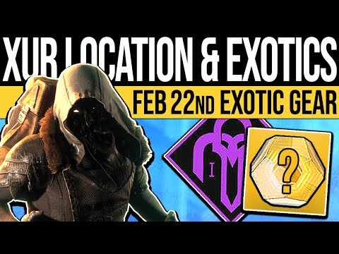 Destiny 2 | XUR LOCATION & EXOTIC LOOT! DLC Update, Inventory & Exotic Rolls, 22nd Feb 2019!