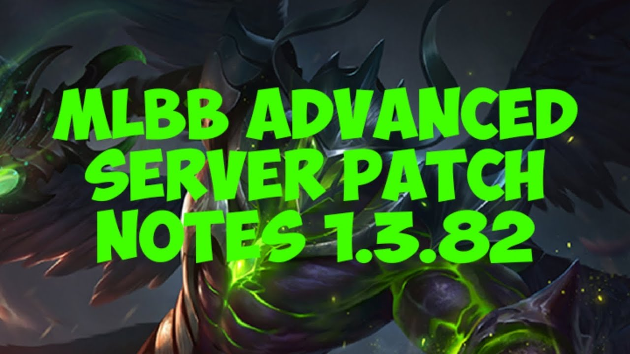 MLBB Advanced Server Patch Notes 1 3 82 - Videos - Mobile Legends