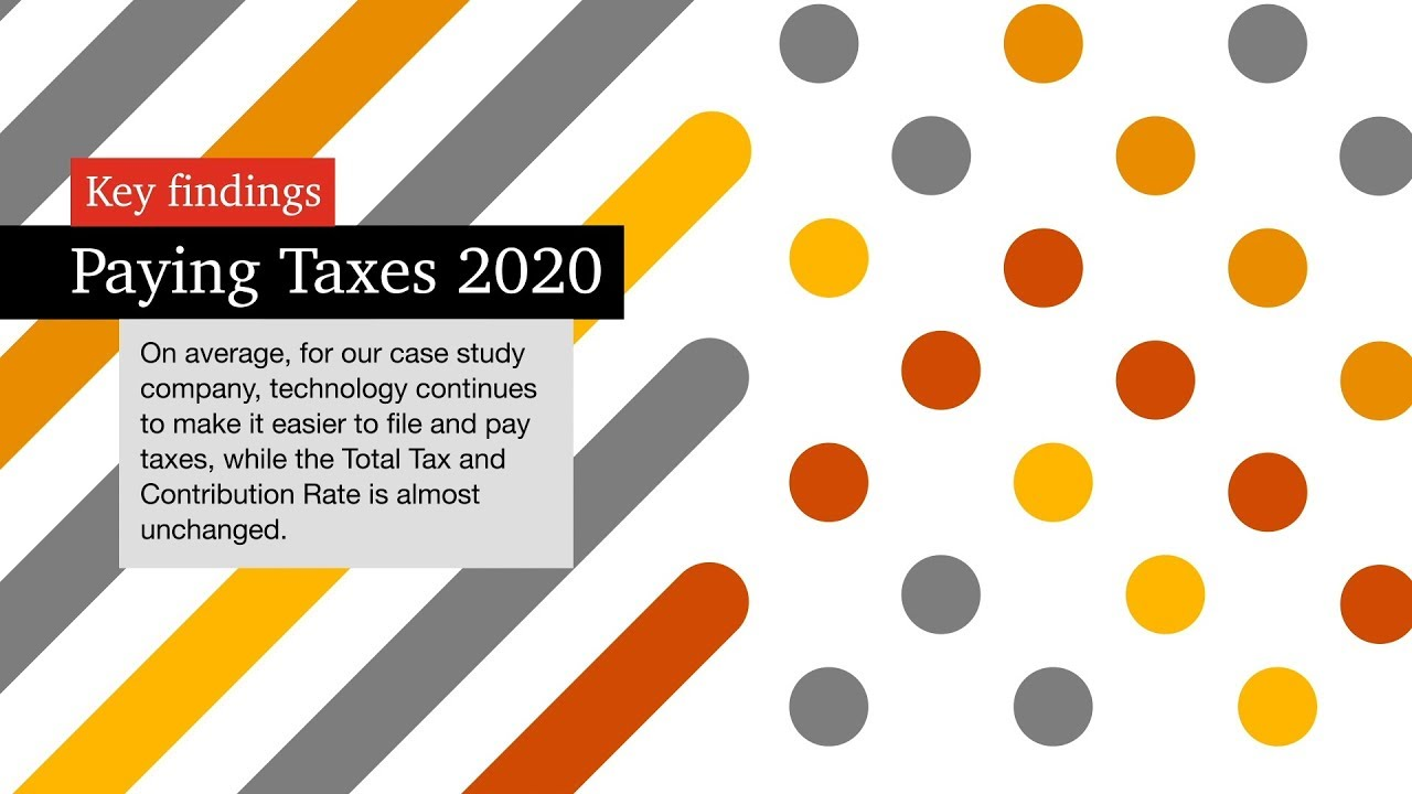 2020 Small Business Tax Rate.Paying Taxes 2020 In Depth Analysis On Tax Systems In 190