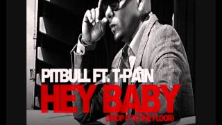 Pitbull ft. T-Pain - Hey Baby (extended radio edit, hq , DL)