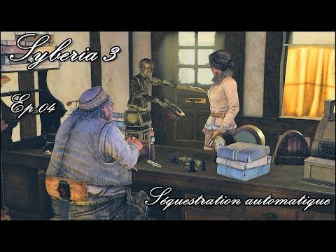 Syberia 3 - Séquestration automatique - Ep 04