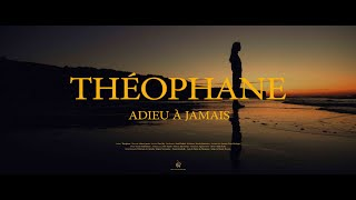 Théophane - Adieu à jamais (Clip Officiel)
