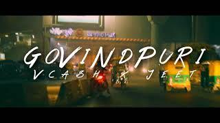 GOVINDPURI | VCASH X JEET | Gully Hip Hop | (Official Video) 2019